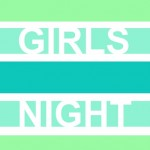 Girls Night In Ideas For a Perfect Celebration