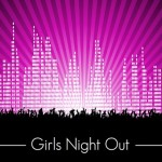 Great Ideas for Girls Night Out